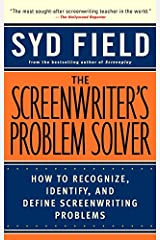 The Screenwriter's Problem Solver: How to Recognize, Identify, and Define Screenwriting Problems Kindle Edition