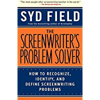 The Screenwriter's Problem Solver: How to Recognize, Identify, and Define Screenwriting Problems (English Edition)
