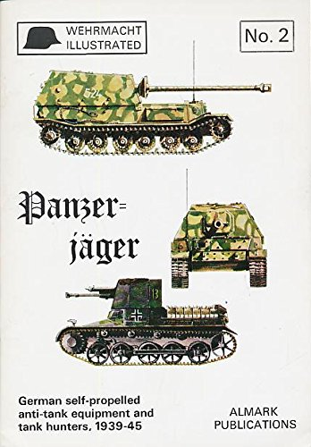 - Panzer-jäger: German self-propelled anti-tank guns, 1939-1945 (Wehrmacht illustrated, no. 2)