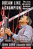 Dream Like a Champion: Wins, Losses, and Leadership