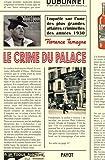 Le crime du Palace : Enquête sur l'une des plus grandes affaires criminelles des années 1930