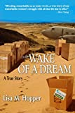 In the Wake of a Dream, Lisa M. Hopper, 0967919401