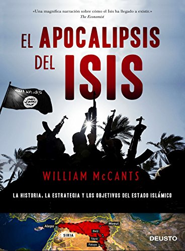 El apocalipsis del ISIS: La historia, la estrategia y los objetivos del Estado Islámico (Spanish Edition)