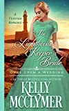 The Lighthouse Keeper's Bride (Once Upon a Wedding Book 8)