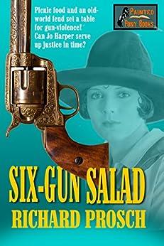Six-Gun Salad (Jo Harper Book 8) by [Prosch, Richard]
