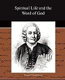 Spiritual Life and the Word of God, Emanuel Swedenborg, 1438525028