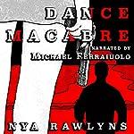 Dance Macabre | Nya Rawlyns