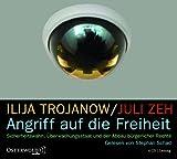 Angriff auf die Freiheit von ilija Trojanow und Juli Zeh