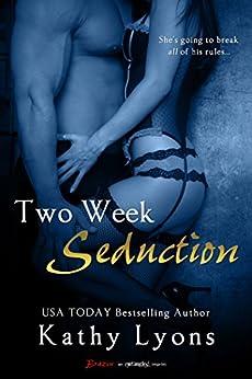 Two Week Seduction (Entangled Brazen) by [Lyons, Kathy]