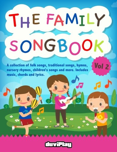 (The Family Songbook 2: A collection of folk songs, traditional songs, hymns, nur (Volume)