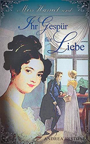 Miss Harriet und ihr Gespür für Liebe (German Edition)