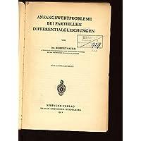 Grundlehren der mathematischen Wissenschaften, Bd.62: Anfangswertprobleme bei partiellen Differentialgleichungen