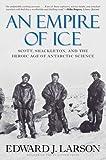 An Empire of Ice, Edward J. Larson, 0300188218