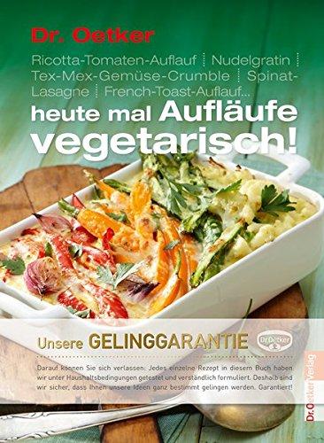 Heute mal Aufläufe vegetarisch (Basis Reihe)