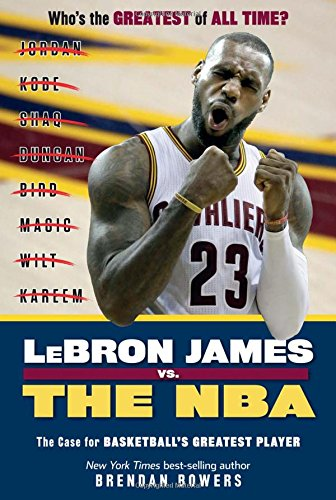 Download LeBron James vs. the NBA: The Case for the NBA's Greatest Player ebook