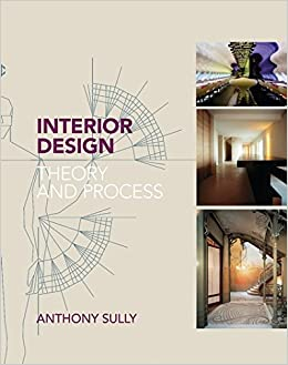 Amazon.com: Interior Design: Theory And Process (9781408152027): Anthony  Sully: Books