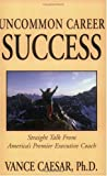 img - for Uncommon Career Success by Vance Caesar (2003-12-03) book / textbook / text book