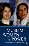 Muslim Women of Power : Gender, Politics and Culture in Islam, Bennett, Clinton, 0826400876