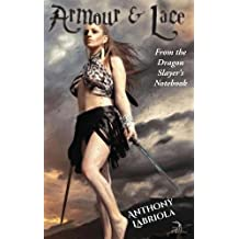 Armour & Lace: From the Dragon Slayer's Notebook