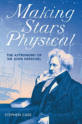 Making Stars Physical: The Astronomy of Sir John Herschel