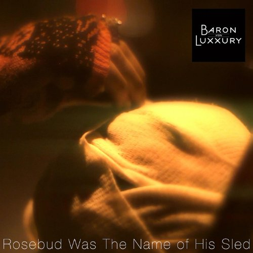 His Sled - Rosebud Was The Name Of His Sled