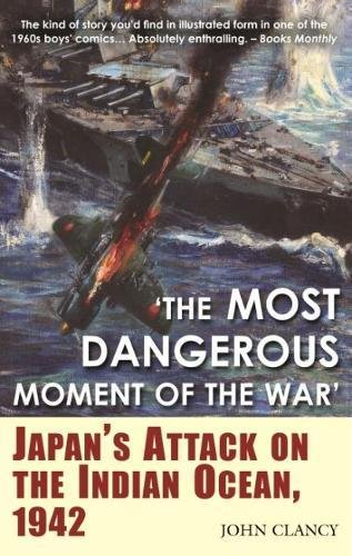 """The Most Dangerous Moment of the War"": Japan's Attack on the Indian Ocean, 1942 pdf epub"