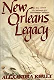 img - for New Orleans Legacy by Alexandra Ripley (1987-02-03) book / textbook / text book