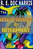 "The Aura Is Radical 2, R. E. ""Doc"" Harris and Robert Harris, 1497303087"