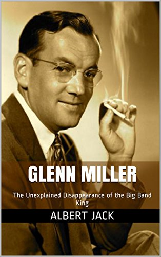 Image result for Glenn Miller: The Unexplained Disappearance of the Big Band King