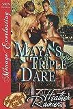 Maya's Triple Dare, Heather Rainier, 1610349571