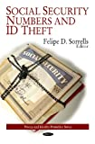 Social Security Numbers and ID Theft, Felipe D. Sorrells, 1607416042
