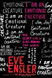 I Am an Emotional Creature, Eve Ensler, 1400061040