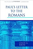 Paul's Letter to the Romans (The Pillar New Testament Commentary (PNTC))