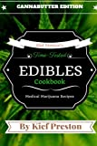 Kief Preston's Time-Tested Edibles Cookbook:: Medical Marijuana Recipes CANNABUTTER Edition (The Kief Preston's Time-Tested Edibles Cookbook Series) (Volume 1)