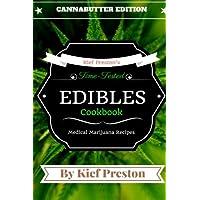 Kief Preston's Time-Tested Edibles Cookbook:: Medical Marijuana Recipes CANNABUTTER Edition