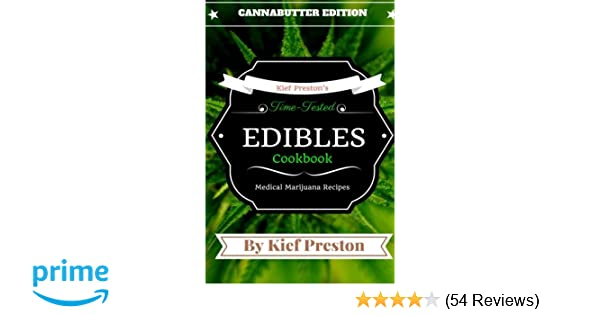 Kief Preston's Time-Tested Edibles Cookbook: Medical