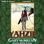 Yahzie: The Tye Watkins Series, Book 8 | Gary McMillan