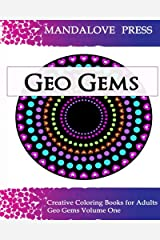 Geo Gems One: 50 Geometric Design Mandalas Offer Hours of Coloring Fun for the Entire Family Paperback