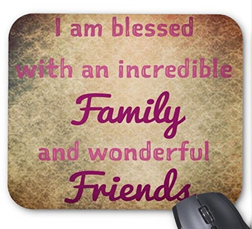 I am Blessed with an Incredible Family and Wonderful Friends Print Mouse Pad