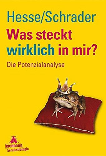 Was steckt wirklich in mir?: Die Potenzialanalyse Gebundenes Buch – 1. August 2010 Jürgen Hesse Hans Ch Schrader Eichborn 3821857234
