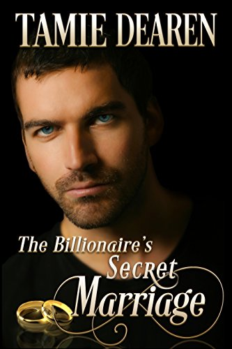 The Billionaire's Secret Marriage: An Inspirational Billionaire Romance (The Limitless Clean Romance Series Book 1) by [Dearen, Tamie]
