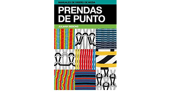 Prendas de punto (Manuales de diseño de moda) (Spanish Edition) - Kindle edition by Juliana Sissons, Cristóbal Cuenca Mill. Arts & Photography Kindle eBooks ...