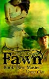 Shapeling Trilogy: Fawn: Book Two: Master, Verna Clay, 1466300000