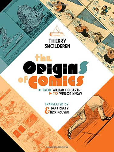 The Origins of Comics: From William Hogarth to Winsor McCay by University Press of Mississippi