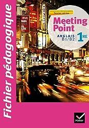 Meeting point Anglais 1re éd. 2011 - Fichier pédagogique