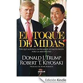 Robert Kiyosaki y Donald Trump – El toque de Midas