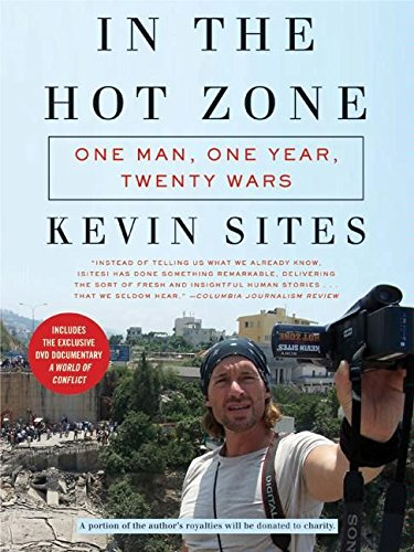 In the Hot Zone: One Man, One Year, Twenty Wars cover