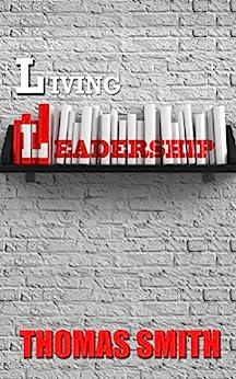 Living Leadership by [Smith, Thomas]