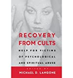 img - for [ Recovery from Cults: Help for Victims of Psychological and Spiritual Abuse ((1995)) By Langone, Michael D. ( Author ) Paperback 1995 ] book / textbook / text book