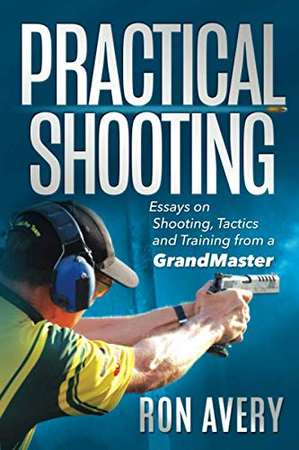 Practical Shooting: Essays on Shooting,...